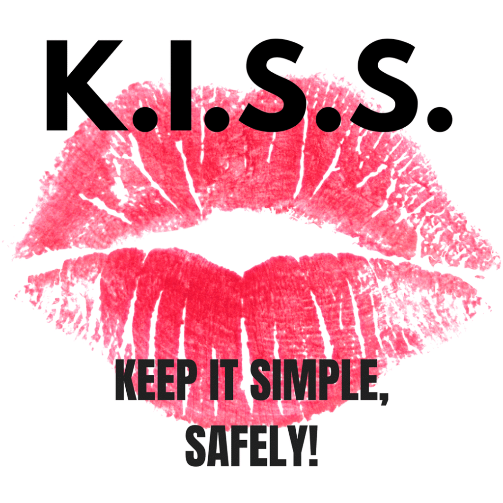 KEEP IT SIMPLE, SAFELY!